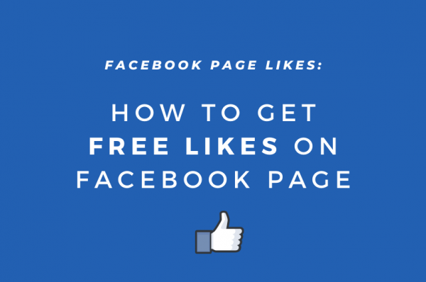 Facebook Page Likes: How to get free likes on Facebook page